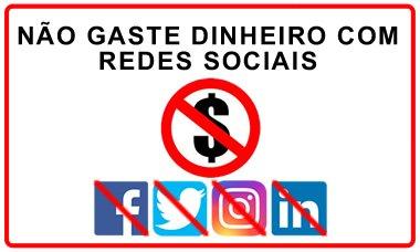 nao gaste dinheiro com redes sociais